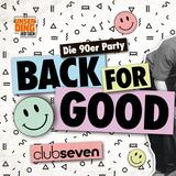 Plakat 90er Party Back for Good (Foto: ClubSeven)